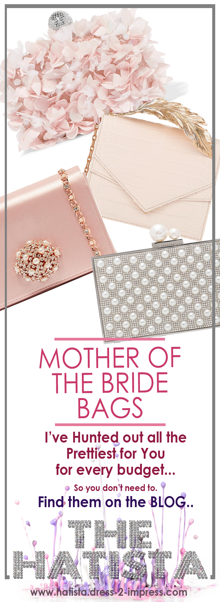 Outfit ideas, all the best bags for the season for Mother of the Bride, from budget to uber expensive. It's her big day, she's worth it. Fashion Outfits. Read the tips for Mother of the Bride Fashions from the Hatista www.dress-2-impress.com. #motherofthebride #bagaddict #clutchbags #ootd #springfashion #summerfashion.